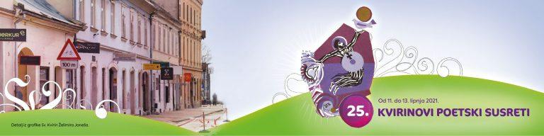 25. Kvirinovi poetski susreti od 11.do 13.lipnja 2021. u Sisku